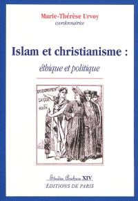 Islam et christianisme : éthique et politique