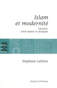 Islam et modernité : identités entre mairie et mosquée