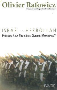 Israël-Hezbollah : prélude à la Troisième Guerre mondiale ?