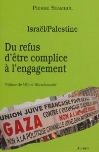 Israël-Palestine : du refus d'être complice à l'engagement