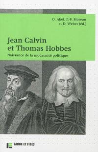 Jean Calvin et Thomas Hobbes : naissance de la modernité politique