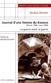 Journal d'une femme du Kosovo : la guerre avant la guerre