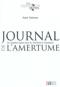 Journal de l'amertume : un Iranien égaré dans la révolution islamique