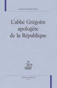 L'abbé Grégoire apologète de la République