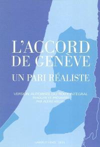 L'accord de Genève : un pari réaliste : version autorisée du texte intégral