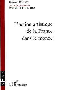 L'action artistique de la France dans le monde