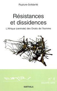 L'Afrique (centrale) des Droits de l'homme : résistances et dissidences