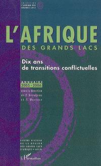 L'Afrique des Grands Lacs : dix ans de transitions conflictuelles : annuaire 2005-2006