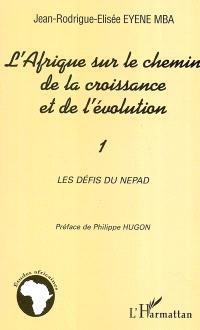 L'Afrique sur le chemin de la croissance et de l'évolution : les défis du NEPAD. Volume 1