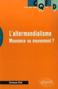 L'altermondialisme : mouvance ou mouvement ?