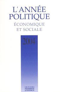 L'année politique, économique et sociale 2004