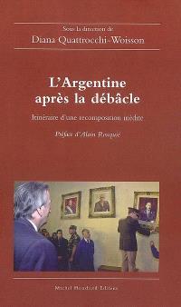 L'Argentine après la débâcle : itinéraire d'une recomposition inédite