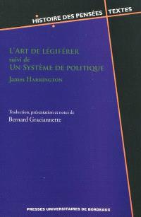 L'art de légiférer; Suivi de Un système de politique
