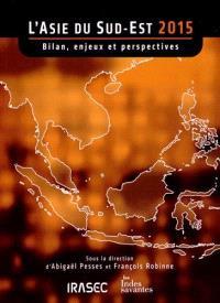 L'Asie du Sud-Est 2015 : bilan, enjeux, perspectives