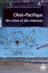 L'Asie-Pacifique des crises et des violences