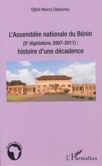 L'Assemblée nationale du Bénin (5e législature, 2007-2011) : histoire d'une décadence