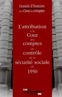 L'attribution à la Cour des comptes du contrôle de la sécurité sociale en 1950