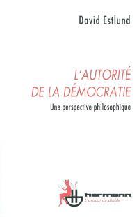 L'autorité de la démocratie : une perspective philosophique
