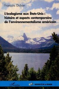 L'écologisme aux Etats-Unis : histoire et aspects contemporains de l'environnementalisme américain
