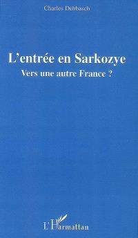 L'entrée en Sarkozye : vers une autre France ?
