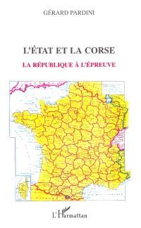 L'Etat et la Corse : la République à l'épreuve