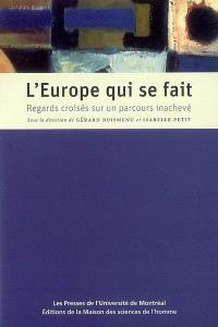 L'Europe qui se fait : regards croisés sur un parcours inachevé