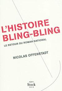 L'histoire bling-bling : le retour du roman national