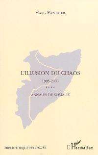 L'illusion du chaos : annales de Somalie, 1995-2000 : du retrait des Nations unies à la conférence d'Arta