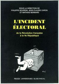 L'incident électoral : de la Révolution française à la Ve République
