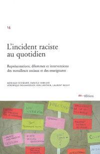 L'incident raciste au quotidien : représentations, dilemmes et interventions des travailleurs sociaux et des enseignants