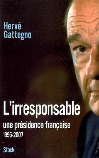 L'irresponsable : une présidence française (1995-2007)