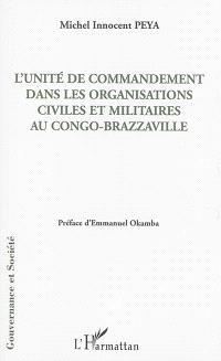 L'unité de commandement dans les organisations civiles et militaires au Congo-Brazzaville