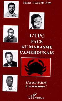 L'UPC face au marasme camerounais : l'esprit d'Avril à la rescousse !
