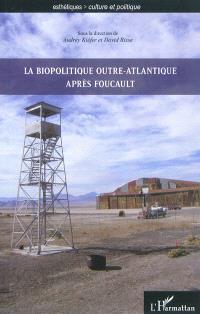 La biopolitique outre-Atlantique après Foucault