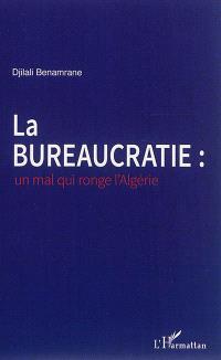 La bureaucratie : un mal qui ronge l'Algérie
