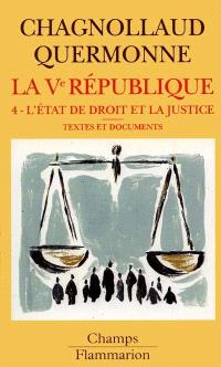 La cinquième République. Volume 4, L'État de droit et la justice