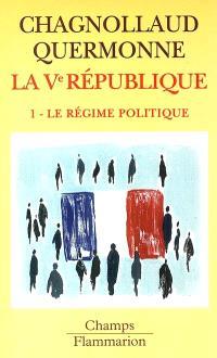 La cinquième République. Volume 1, Le régime politique