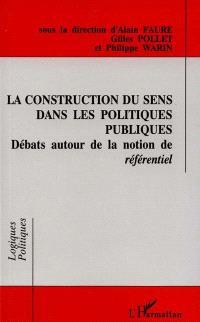 La construction du sens dans les politiques publiques : débats autour de la notion de référentiel