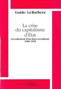 La crise du capitalisme d'Etat : écroulement d'un faux socialisme, 1989-1995