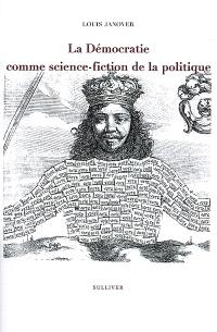 La démocratie comme science-fiction de la politique; Le manteau du prince