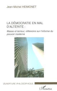 La démocratie en mal d'altérité : masse et terreur, réflexions sur l'informe du pouvoir moderne