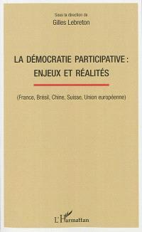 La démocratie participative : enjeux et réalités (France, Brésil, Chine, Suisse, Union européenne)
