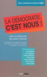 La démocratie, c'est nous !