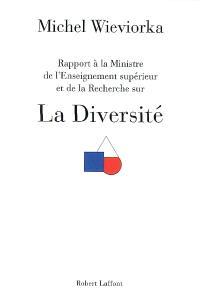 La diversité : rapport à la ministre de l'Enseignement supérieur et de la Recherche