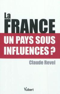 La France : un pays sous influence ?