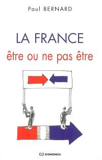 La France, être ou ne pas être