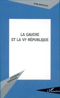 La gauche et la VIe République