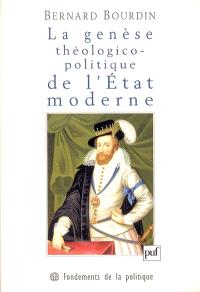 La genèse théologico-politique de l'Etat moderne : la controverse de Jacques Ier d'Angleterre avec le cardinal Bellarmin