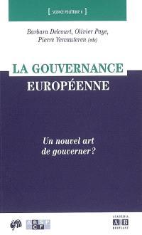 La gouvernance européenne : un nouvel art de gouverner ?
