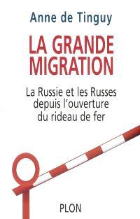La grande migration : la Russie et les Russes depuis l'ouverture du rideau de fer